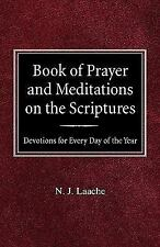 Book of Prayer and Meditations of the Scriptures : Devotions for Every Day of...