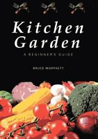 Kitchen Garden Beginners Guide by Bruce Morphett 9780980702125