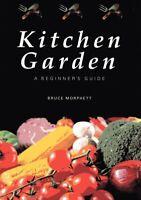 Kitchen Garden Beginners Guide by Bruce Morphett 9780980702125