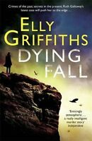 ELLY GRIFFITHS __ DYING FALL __ HARD BACK __ BRAND NEW  ___ FREEPOST UK