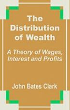 The Distribution of Wealth: A Theory of Wages, Interest and Profits (Paperback o