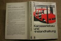 Fachbuch Karosseriebau Instandsetzung Konstruktion Karosserie KFZ DDR 1981