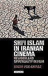 NEW - Shi'i Islam in Iranian Cinema: Religion and Spirituality in Film