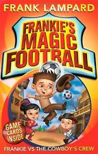 Frankie vs The Cowboy's Crew: Book 3 (Frankie's Magic Football),Frank Lampard