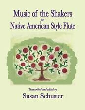 Music of the Shakers for Native American Style Flute (2016, Paperback)