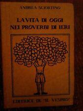 ANDREA SCIORTINO - LA VITA DI OGGI NEI PROVERBI DI IERI ,1978