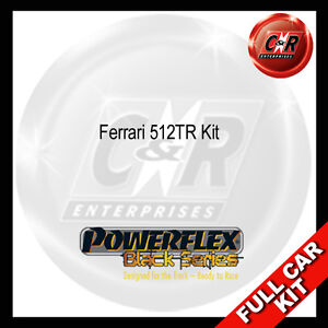 Fits Ferrari 512TR Powerflex Black Complete Bush Kit