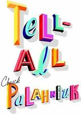 Tell-All by Chuck Palahniuk (2010, Hardcover)