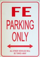FE  Parking Only All others vehicles will be towed away Sign
