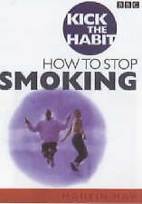 Very Good, Kick the Habit: How to Stop Smoking and Stay Stopped, Raw, Martin, Bo