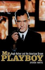 Mr. Playboy : Hugh Hefner and the American Dream - Steven Watts (2008) Hardcover