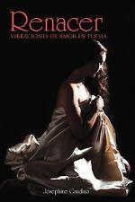 Renacer : Vibraciones de amor en Poesia by Josephine Gaudino (2011, Paperback)