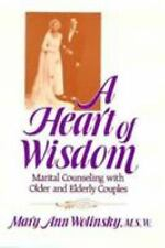 A Heart Of Wisdom: Marital Counseling With Older & Elderly Couples-ExLibrary