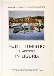 PORTI TURISTICI E APPRODI IN LIGURIA - ED CECCHINELLI 1992