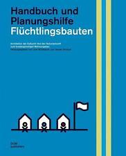 Flüchtlingsbauten. Handbuch und Planungshilfe (2017, Gebundene Ausgabe)
