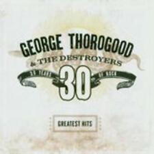 Greatest Hits:30 Years Of Rock von George & The Destroyers Thorogood (2004)