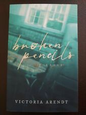 Broken Pencils: A Novel by Victoria Arendt (Paperback) Brand New