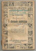 IL DILETTANTE ELETTRICISTA Ing. Fiorentino - Sonzogno biblioteca del popolo