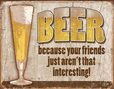 """Tin Sign Beer Your Friend Measures 16"""" x 12 1/2"""""""