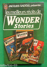 LES MEILLEURS RECITS DE WONDER STORIES J SADOUL N663 J'AI LU SCIENCE FICTION