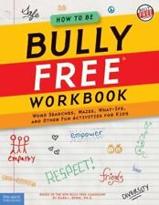 How to Be Bully Free Workbook: Word Searches, Mazes, What-Ifs, and Other Fun Act