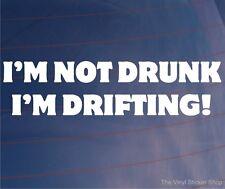 I'M NOT DRUNK I'M DRIFTING Funny Joke Car/Bumper/Window Vinyl Sticker/Decal