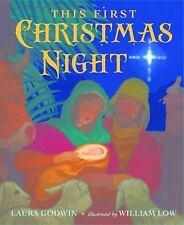 THIS FIRST CHRISTMAS NIGHT - GODWIN, LAURA/ LOW, WILLIAM (ILT)/ SZABLA, LIZ (EDT