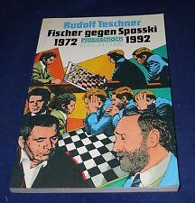 Rudolf Teschner - Fischer gegen Spasski 1972 und 1992