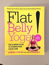NEW- FLAT BELLY YOGA BY KIMBERLY FOWLER & PREVENTION (RODALE, 2013) PAPERBACK