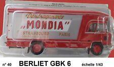 n° 40  BERLIET GBK 6  Camion Déménagement MONDIA Strasbourg  1/43  Neuf en Boite