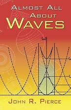 Almost All about Waves by John R. Pierce (2006, Paperback)