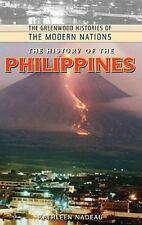 The History of the Philippines (The Greenwood Histories of the Modern -ExLibrary