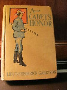 REDUCED: A CADET'S HONOR by Frederick Garrison (Upton Sinclair) 1903 1st Edition