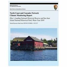 North Coast and Cascades Network Climate Monitoring Report Ebey?s Landing...