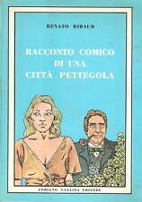 (Racconti) RENATO RIBAUD - RACCONTO COMICO DI UNA CITTA' PETTEGOLA (NAPOLI)