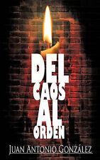 NEW Del caos al orden (Spanish Edition) by Juan Antonio González