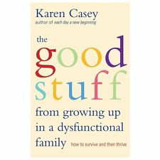The Good Stuff from Growing Up in a Dysfunctional Family: How to-ExLibrary