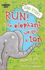 New, Run! The Elephant Weighs a Ton! (Zoo Stories (Bloomsbury)), Frost, Adam, Bo