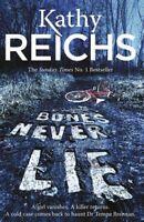 Bones Never Lie: (Temperance Brennan 17), Reichs, Kathy | Hardcover Book | Accep