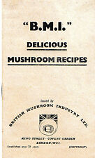 DELICIOUS MUSHROOM RECIPES PROMOTED BY THE BRITISH MUSHROOM INDUSTRY (1957)