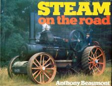 STEAM ON THE ROAD by Anthony Beaumont. 96-Page Hardback. Free UK Post
