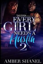 Every Girl Needs a Hustla 2 by Amber Shanel (2016, Paperback)