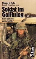 Kuhn: Soldat im Golfkrieg, vom Kämpfer zum Zweifler NEU (Irakkrieg US-Army)