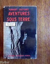 Spéléologie   CASTERET Aventures sous terre Tome 3 PROFONDEURS 1° édition 1962
