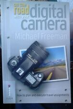 On The Road With Your Digital Camera: How to Plan and Execute Travel Assignmen,