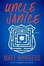 Uncle Janice A Novel Hardcover Book by Burgess, Matt Dust Jacket new