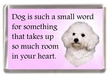 """Bichon Frise Dog Fridge Magnet """"Dog is such a small word...."""" by Starprint"""