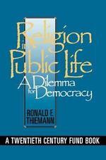Religion in Public Life: A Dilemma for Democracy (Twentieth Century Fund Book)