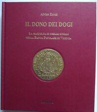 Il  dono dei dogi. La raccolta di oselle dogali della Banca Popolare di Vicenza