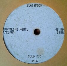 "GLASSMOON - COLD KID - FRONTLINE MGMT. - ONE SIDED 10"" ACETATE - 4/28/84 !!!"